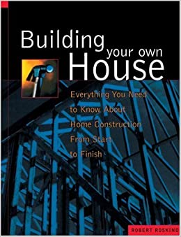 Building Your Own House Everything You Need To Know About