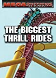 The Biggest Thrill Rides (Megastructures)