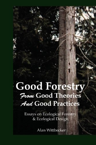Good Forestry: From Good Theories and Good Practices