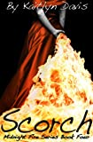 Scorch (Midnight Fire Series Book 4)