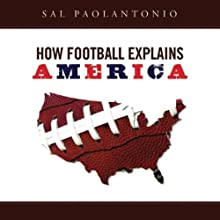 How Football Explains America (       UNABRIDGED) by Sal Paolantonio Narrated by Paul Boehmer