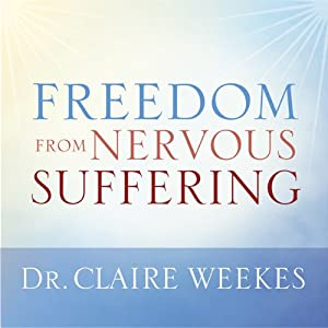Freedom from Nervous Suffering | [Claire Weekes]