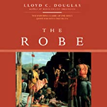 The Robe (       UNABRIDGED) by Lloyd C. Douglas Narrated by Stuart Langton