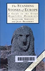 Standing Stones of Europe: A Guide to the Great Megalithic Monuments