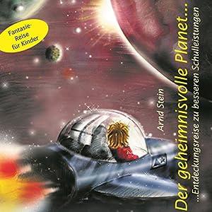 Der geheimnisvolle Planet. Entdeckungen zu besseren Schulleistungen Hörbuch