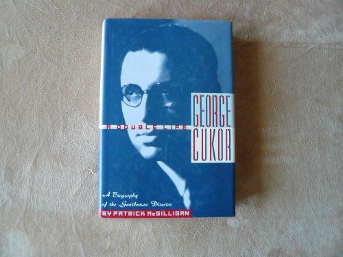George Cukor: A Double Life : A Biography Of The Gentleman Director