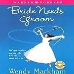 Bride Needs Groom | Wendy Markham