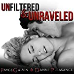 Unfiltered & Unraveled: The Unfiltered Series | Payge Galvin,Danni Pleasance
