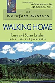 Barefoot Sisters Walking Home (Adventures on the Appalachian Trail)