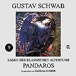 Pandaros (Sagen des klassischen Altertums 9)   Gustav Schwab