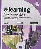 echange, troc Marie Prat - e-learning - Réussir un projet - pédagogie, méthodes et outils de conception, déploiement, évaluation... (2ième édition)