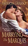 img - for Marrying the Marquis (Flambeau Sisters) book / textbook / text book