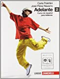 Adelante. Curso de espanol para italianos. Con espansione online. Con CD Audio. Per le Scuole superiori: 2