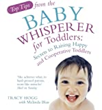 Top Tips from the Baby Whisperer for Toddlers: Secrets to Raising Happy and Cooperative Toddlers