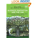 Business Innovation and the Law: Perspectives from Intellectual Property, Labour, Competition and Corporate Law...