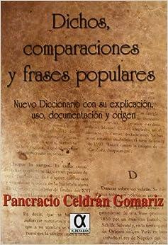 DICHOS COMPARACIONES Y FRASES POPULARES-NUEVO DICCIONARIO: PANCRACIO