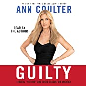 Guilty: Liberal 'Victims' and Their Assault on America | [Ann Coulter]