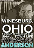 Image of Winesburg, Ohio: A Group of Tales of Ohio Small Town Life (Sherwood Anderson Collection)