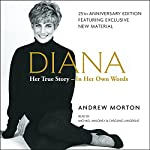 Diana: Her True Story - in Her Own Words | Andrew Morton