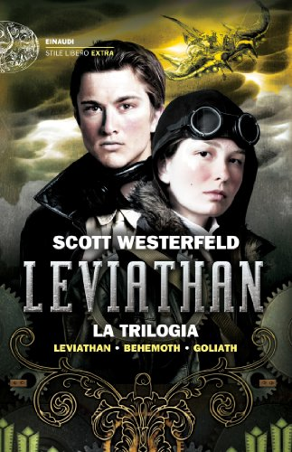 leviathan-la-trilogia-leviathan-behemoth-goliath-einaudi-stile-libero-extra