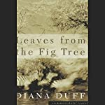 Leaves from the Fig Tree | Diana Duff