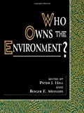 Who Owns the Environment? (The Political Economy Forum)