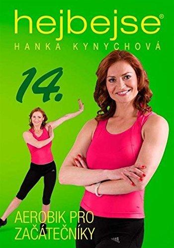 Hana Kynychova: Hejbejse 14 (Aerobik pro zacatecniky)