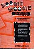 BOOGIE WOOGIE FOR BEGINNERS A NEW PIANO METHOD