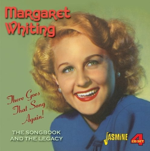 Margaret Whiting - There Goes That Song Again - The Songbook And The Legacy [original Recordings Remastered] 4cd Set - Zortam Music