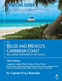 Cruising Guide to Belize and Mexicos Caribbean Coast, Including Guatemalas Rio Dulce