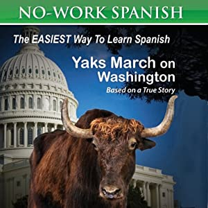 Yaks March on Washington: No-Work Spanish Audiobook, Title 1 - English and Spanish Edition | [Anne Emerick]