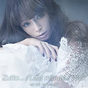Zutto... / Last minute / Walk