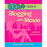 The IT Girl's Guide to Blogging with Moxie ~ Katherine Scoleri