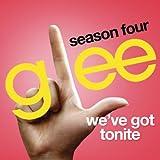 We've Got Tonite (Glee Cast Version)