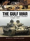 The Gulf War: Operation Desert Storm 1990-1991 (Modern Warfare)