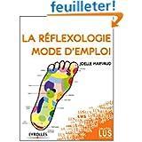 La réflexologie, mode d'emploi