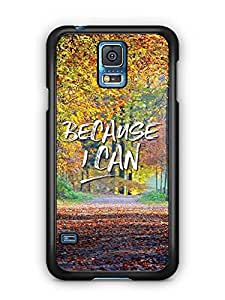 YuBingo Because I Can Designer Mobile Case Back Cover for Samsung Galaxy S5