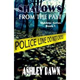 Shadows From the Past (Shadow Series Book 1) ~ Ashley Dawn