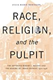 Race, Religion, and the Pulpit: Rev. Robert L. Bradby and the Making of Urban Detroit (Great Lakes Books Series)