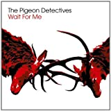 Pigeon Detectives Wait for Me [VINYL]