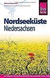 Reise Know-How Nordseeküste Niedersachsen: Reiseführer für individuelles Entdecken