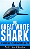 The Great White Shark! Awesome Facts And Pictures Kids Will Love