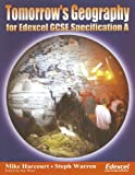 Mike Harcourt Tomorrow's Geography: GCSE Text for Edexcel Specification A