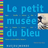 Le petit musée du bleu : 13 oeuvres, 13 poèmes de Carl Norac
