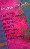 img - for The New, Updated How to Easily Handle Difficult People Handbook (Successful Living Series) book / textbook / text book