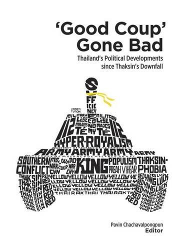 Good Coup Gone Bad: Thailand's Political Development Since Thaksin's Downfall PDF