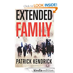 Kindle Daily Deal: Extended Family, by Patrick Kendrick. Publisher: Thomas and Mercer (June 5, 2012)