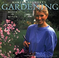 Martha Stewart's Gardening: Month by Month