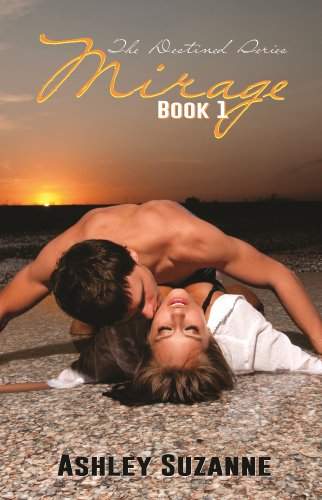 Mirage (The Destined Series) by Ashley Suzanne