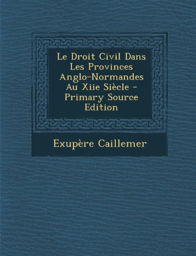Droit Civil Dans Les Provinces Anglo-Normandes Au Xiie Siecle